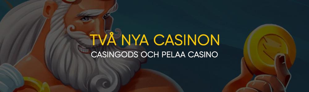Två nya casinon - casino gods och pelaa casino