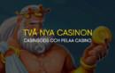 Två nya casinon lanseras i Sverige