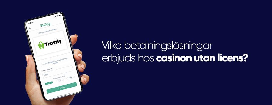Betalningslösningar hos casino utan licens